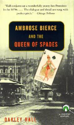 Ambrose Bierce and the Queen of Spades - Hall, Oakley M