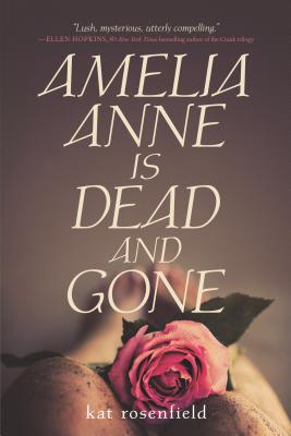 Amelia Anne Is Dead and Gone - Rosenfield, Kat
