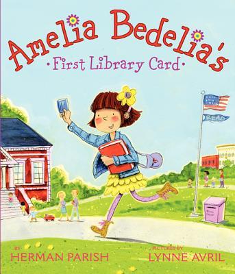 Amelia Bedelia's First Library Card - Parish, Herman