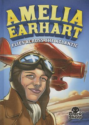 Amelia Earhart Flies Across the Atlantic - Yomtov, Nel