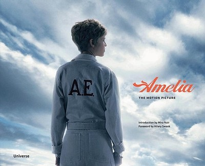 Amelia: The Motion Picture - Swank, Hilary (Foreword by), and Nair, Mira (Introduction by)