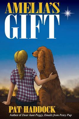 Amelia's Gift - Haddock, Pat, and Choat, Matthew (Editor)