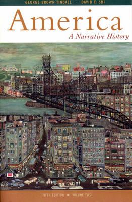 America: A Narrative History Volume Two - Tindall, George B, and Shi, David Emory