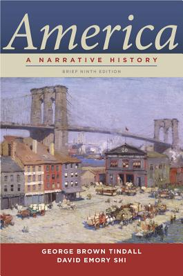 America: A Narrative History - Tindall, George Brown, and Shi, David Emory