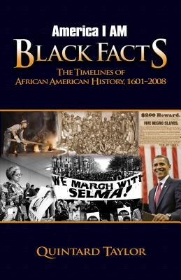 America I Am Black Facts: The Timelines of African American History, 1601-2008 - Taylor, Quintard