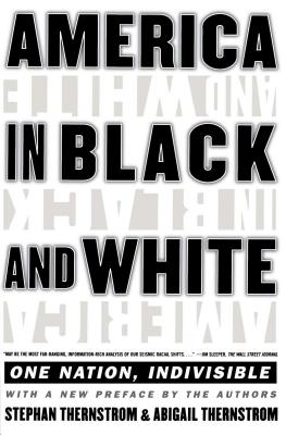 America in Black and White - Thernstrom, Stephan, and Thernstrom, Abigail