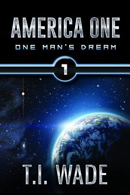 America One - Book 1 - Wade, T I