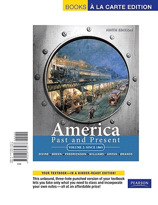 America: Past and Present: Volume 2: Since 1865 - Divine, Robert A, Professor, and Breen, T H, and Fredrickson, George M