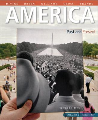 America: Past and Present, Volume 2 - Divine, Robert A., and Breen, T. H., and Williams, R. Hal