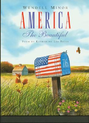 America the Beautiful (1 Hardcover/1 CD) - Bates, Katharine Lee, and Bates, Katherine Lee, and Minor, Wendell (Read by)