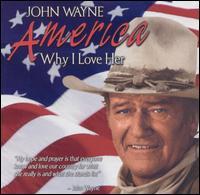 America, Why I Love Her - John Wayne