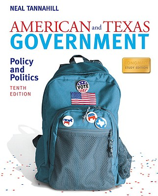 American and Texas Government: Policy and Politics: Longman Study - Tannahill, Neal