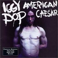 American Caesar - Iggy Pop