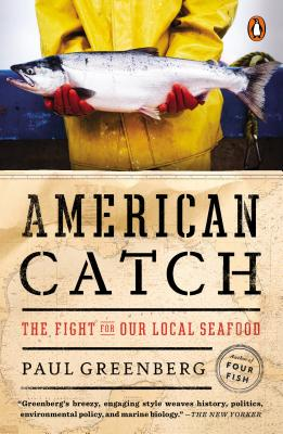 American Catch: The Fight for Our Local Seafood - Greenberg, Paul