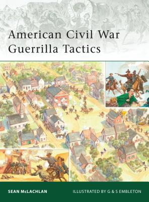American Civil War Guerrilla Tactics - McLachlan, Sean, and Windrow, Martin (Editor)