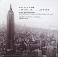 American Classics: Music for Clarinet - Sharon Kam (clarinet); London Symphony Orchestra; Gregor B�hl (conductor)
