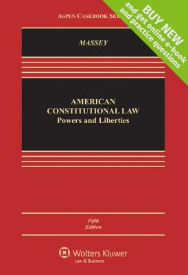 American Constitutional Law: Powers and Liberties - Massey, Calvin