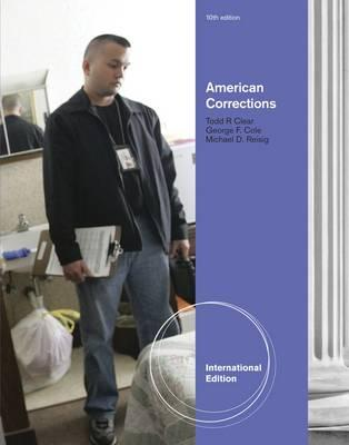 American Corrections - Clear, Todd R., and Reisig, Michael, and Cole, George F.