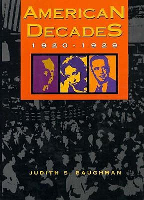 American Decades: 1920-1929 - Baughman, Judith, and Tompkins, Vincent, and Bondi, Victor