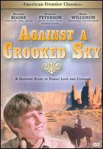 American Frontier Classics: Against a Crooked Sky