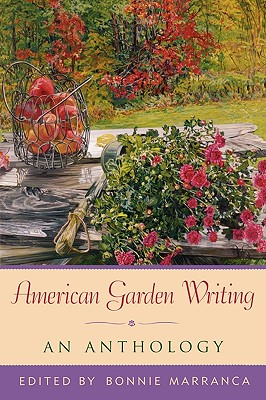 American Garden Writing, Expanded Edition: An Anthology - Marranca, Bonnie, Ms.