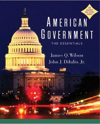 American Governement: Institutions and Policies - Wilson, James Q