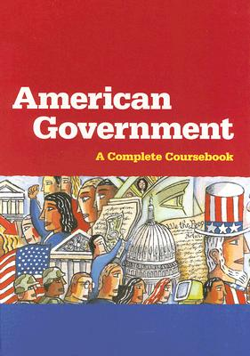 American Government: A Complete Coursebook - Wood, Ethel