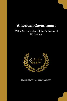 American Government - Magruder, Frank Abbott 1882-1949