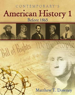American History 1 (Before 1865) -Student Text Only - Downey, Matthew T.