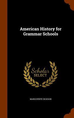 American History for Grammar Schools - Dickson, Marguerite