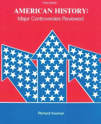 American History: Major Controversies Reviewed - Kezirian, Richard