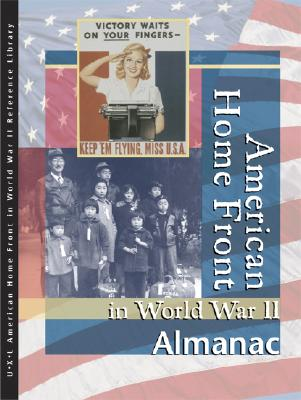 American Home Front in World War II: Almanac - Hanes, Richard Clay, and Hanes, Sharon M, and McNeill, Allison (Editor)
