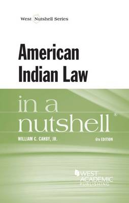American Indian Law in a Nutshell - Canby, William, Jr.