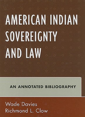 American Indian Sovereignty and Law: An Annotated Bibliography - Davies, Wade (Editor)