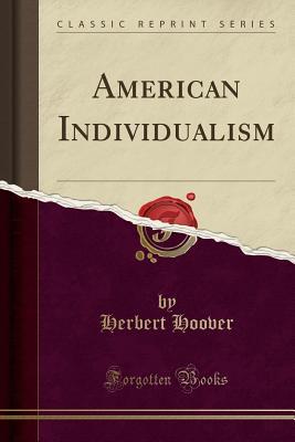 American Individualism (Classic Reprint) - Hoover, Herbert