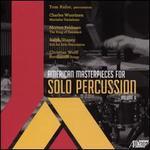 American Masterpieces for Solo Percussion, Vol. 2