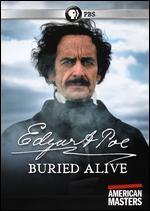 American Masters: Edgar Allan Poe - Buried Alive