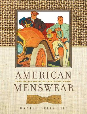 American Menswear: From the Civil War to the Twenty-First Century - Hill, Daniel Delis