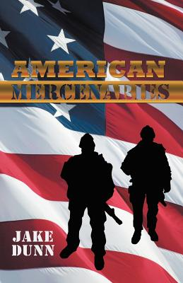 American Mercenaries - Dunn, Jake