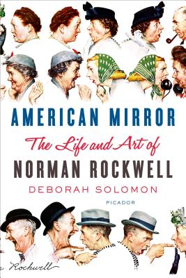 American Mirror: The Life and Art of Norman Rockwell - Solomon, Deborah