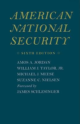 American National Security - Jordan, Amos A, Professor, and Taylor, William J, and Meese, Michael J, Professor