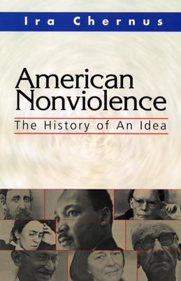 American Nonviolence: The History of an Idea - Chernus, Ira