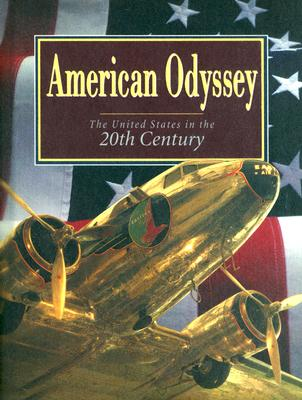 American Odyssey: The United States in the Twentieth Century - Nash, Gary B