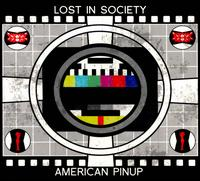 American Pinup/Lost in Society [Split] - American Pinup/Lost in Society
