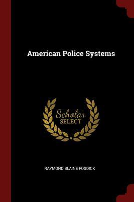 American Police Systems - Fosdick, Raymond Blaine