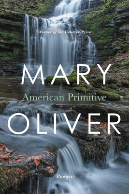 American Primitive - Oliver, Mary
