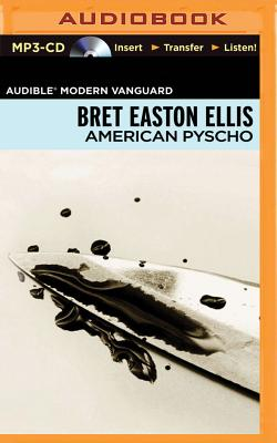 American Psycho - Ellis, Bret Easton, and Schreiber, Pablo (Read by)