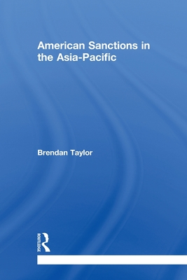 American Sanctions in the Asia-Pacific - Taylor, Brendan