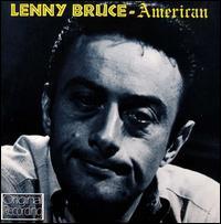 American - Lenny Bruce