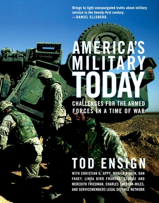 America's Military Today: The Challenge of Militarism - Ensign, Tod